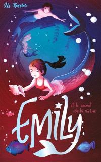 Emily. Volume 4, Emily et secret de la sirène