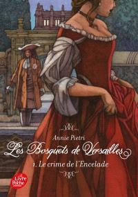 Les bosquets de Versailles. Volume 1, Le crime de l'Encelade