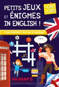 Petits jeux et énigmes in English ! : du CM1 au CM2