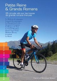 Petite reine & grands romans : 25 circuits vélo sur les traces de grands romans français