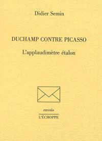 Duchamp contre Picasso : l'applaudimètre étalon