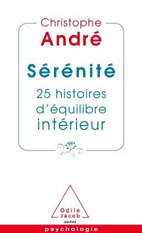 Sérénité : 25 histoires d'équilibre intérieur