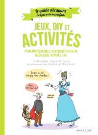 Jeux, DIY et activités : pour anniversaires, mercredis pluvieux, week-ends, voyages, etc.