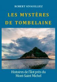 Les mystères de Tombelaine : l'îlot de la baie du Mont Saint-Michel