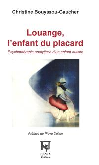 Louange, l'enfant du placard : psychothérapie analytique d'un enfant autiste