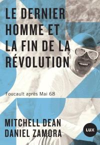 Le dernier homme et la fin de la Révolution  : Foucault après Mai 68