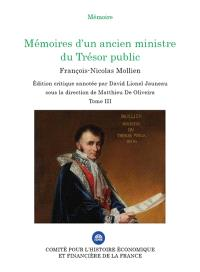 Mémoires d'un ancien ministre du Trésor public. Volume 3