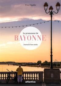 Le promeneur de Bayonne : journal d'une année