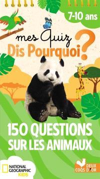 Mes quiz dis pourquoi ? : 150 questions sur les animaux : 7-10 ans