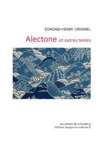 Alectone : et autres textes