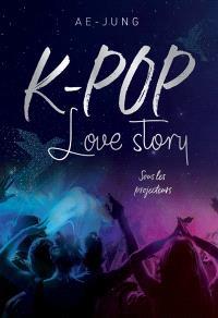 K-pop : love story, Sous les projecteurs