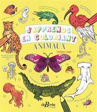 J'apprends en coloriant : animaux : une encyclopédie à colorier pour apprendre en s'amusant