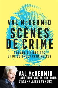 Scènes de crime : 200 ans d'histoires et de sciences criminelles