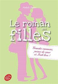 Le roman des filles. Volume 4, Grandes vacances, peines de coeur et Irish love !