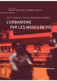 L'urbanisme par les modes de vie : outils d'analyse pour un aménagement durable