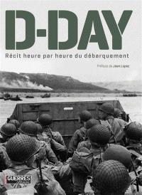 D-Day : récit heure par heure du Débarquement