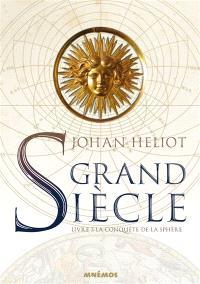 Grand siècle. Volume 3, La conquête de la sphère