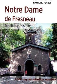 Notre Dame de Fresneau : tradition et histoire : 1.000 ans de dévotion mariale