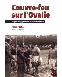 Couvre-feu sur l'Ovalie : rugbys et rugbymen dans la 2e Guerre mondiale