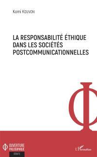 La responsabilité éthique dans les société postcommunicationnelles