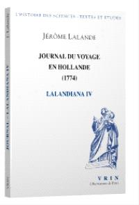Lalandiana. Volume 4, Journal du voyage en Hollande, 1794