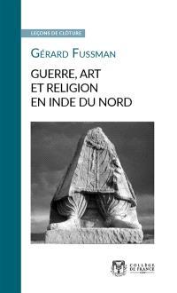 Guerre, art et religion en Inde du Nord