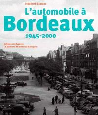 L'automobile à Bordeaux : 1945-2000