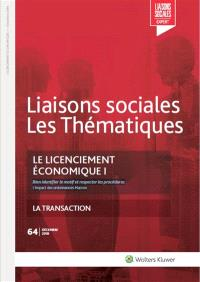 Liaisons sociales. Les thématiques. n° 64, Le licenciement économique I : bien identifier le motif et respecter les procédures : l'impact des ordonnances Macron