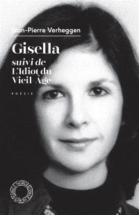 Gisella; Suivi de L'idiot du vieil âge