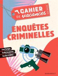 Enquêtes criminelles : cahier de vacances pour adultes