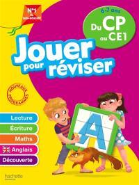 Jouer pour réviser du CP au CE1, 6-7 ans : lecture, écriture, maths, anglais, découverte