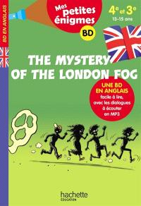 The mystery of the London fog : 4e et 3e, 13-15 ans