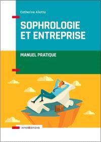 Sophrologie et entreprise : manuel pratique