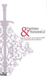 Fantasy et histoire(s) : actes du colloque des imaginales 2018