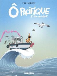 O Pacifique : l'eau qui dort