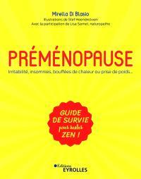 Préménopause : irritabilité, insomnies, bouffées de chaleur ou prise de poids... : guide de survie pour rester zen !