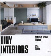Tiny interiors : compact living spaces