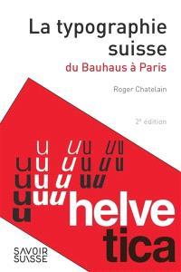 La typographie suisse : du Bauhaus à Paris