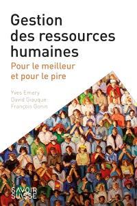 Gestion des ressources humaines : pour le meilleur et pour le pire