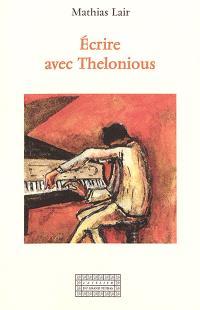 Ecrire avec Thelonious