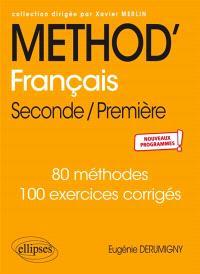 Méthod' français, seconde-première : 130 méthodes, 134 exercices corrigés : nouveaux programmes
