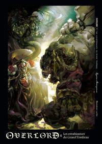 Overlord. Volume 4, Les envahisseurs du Grand Tombeau