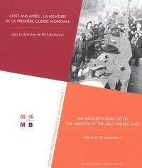 Cent ans après : la mémoire de la Première Guerre mondiale = One hundred years after : the memory of the First World War