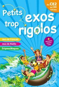 Petits exos trop rigolos, du CE2 au CM1, 8-9 ans : jeux de français, jeux de maths, énigmes, blagues