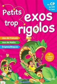 Petits exos trop rigolos, du CP au CE1, 6-7 ans : jeux de français, jeux de maths, énigmes, blagues