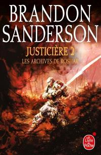 Les archives de Roshar, Volume 3, Justicière. Volume 2