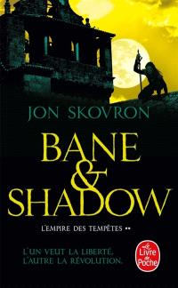 L'empire des tempêtes. Volume 2, Bane & Shadow