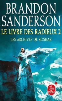 Les archives de Roshar, Volume 2, Le livre des radieux. Volume 2