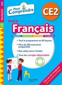Pour comprendre tout le français CE2, 8-9 ans : grammaire, conjugaison, orthographe, vocabulaire : nouveaux programmes