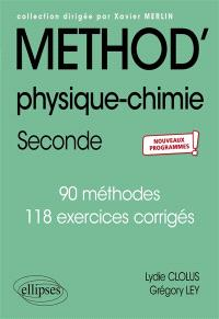 Physique chimie seconde : 90 méthodes, 118 exercices corrigés : nouveaux programmes
